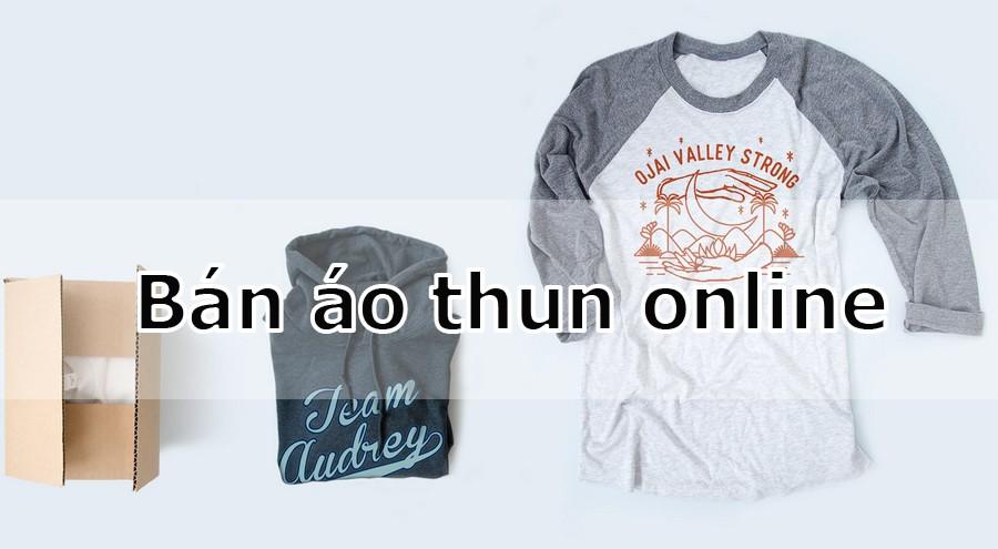 Bán áo thun online trên các nền tảng nổi tiếng