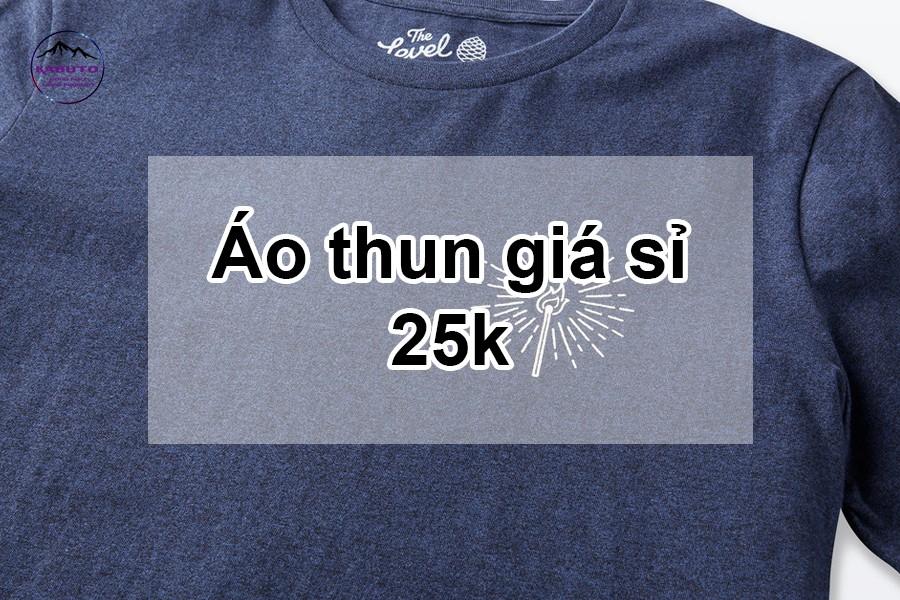 áo thun giá sỉ 25k