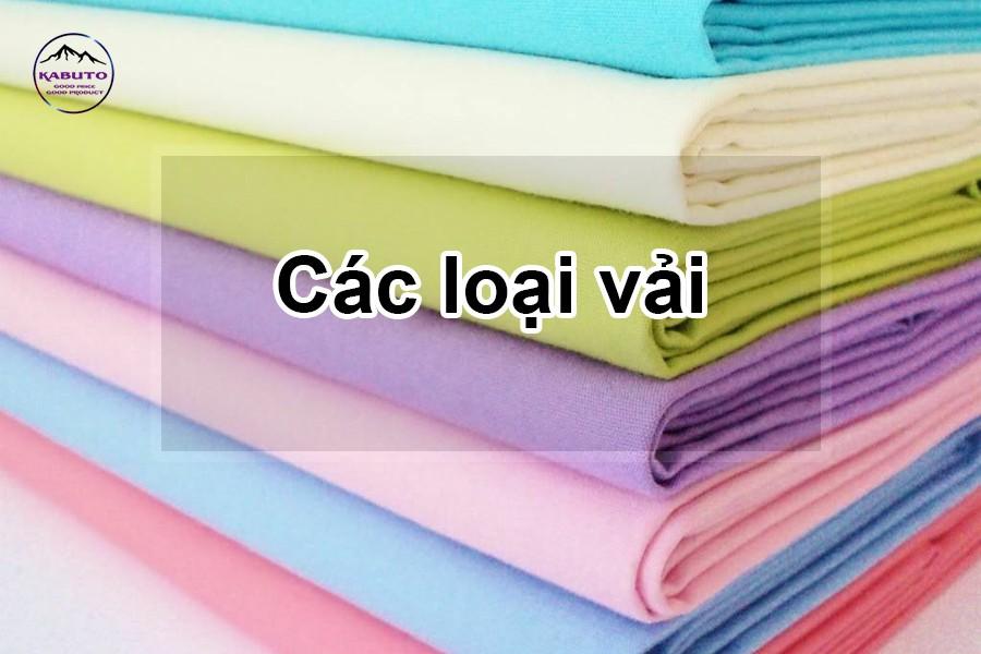 Tổng hợp các loại vải phổ biến trên thị trường hiện nay