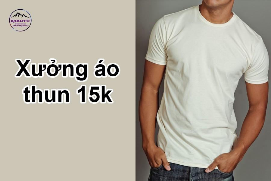 xưởng áo thun 15k
